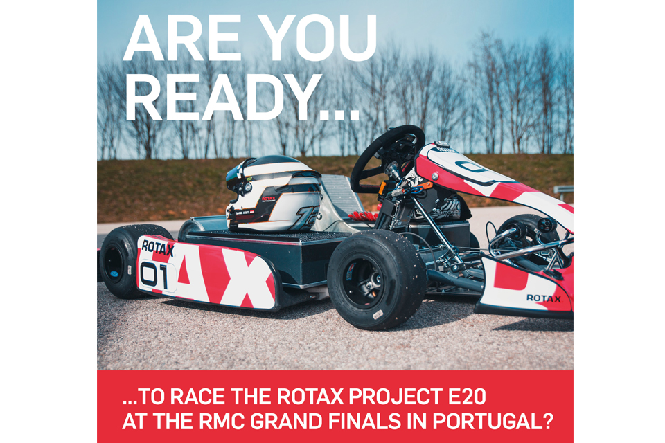 ARE YOU READY FOR THIS? RACE THE ROTAX PROJECT E20 AT THE RMCGF IN PORTUGAL!